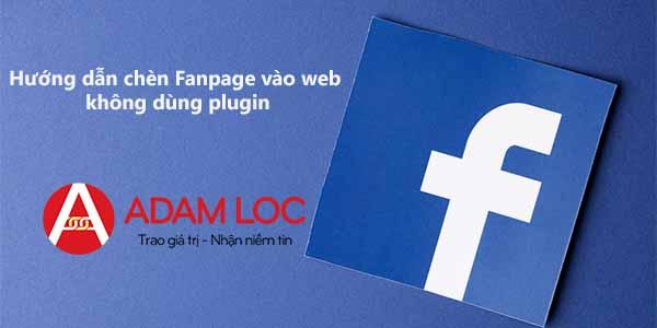 Hướng dẫn chèn Fanpage vào web WordPress không dùng plugin
